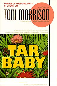 essays on tar baby by toni morrison Tar baby by toni morrison was one of the most thought provoking novels i has ever read it captured my imagination and took me on an amazing journey into the lives of.